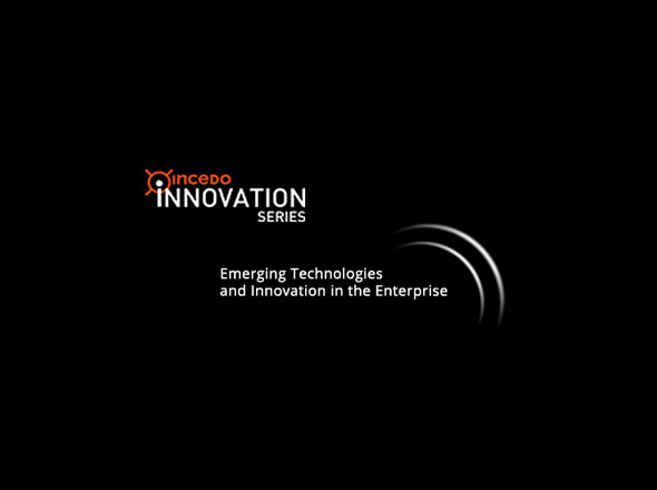 Incedo Innovation Series: Emerging Technologies and Innovation in the Enterprise
